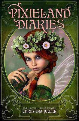 Pixieland Diaries: Book One of the Pixieland Diaries