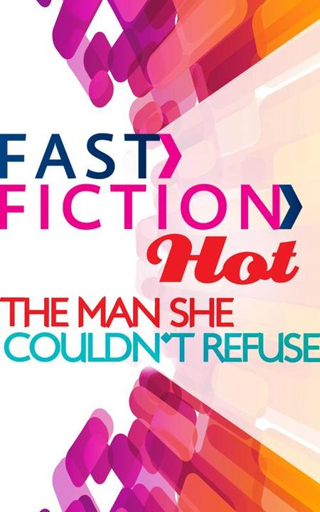 The Man She Couldn't Refuse (Fast Fiction)
