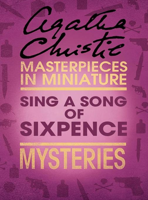 Sing a Song of Sixpence: An Agatha Christie Short Story