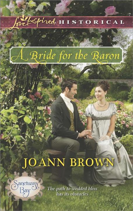 A Bride for the Baron (Mills & Boon Love Inspired Historical) (Sanctuary Bay, Bo