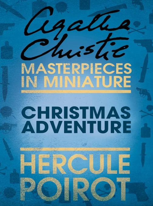 Christmas Adventure: A Hercule Poirot Short Story
