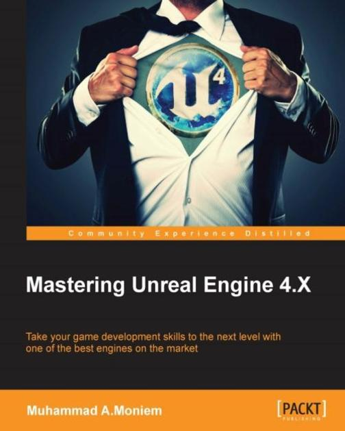 Mastering Unreal Engine 4.X