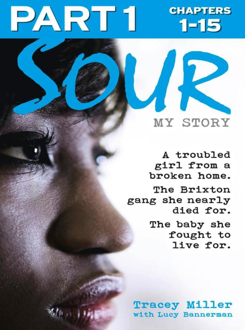 Sour: My Story - Part 1 of 3