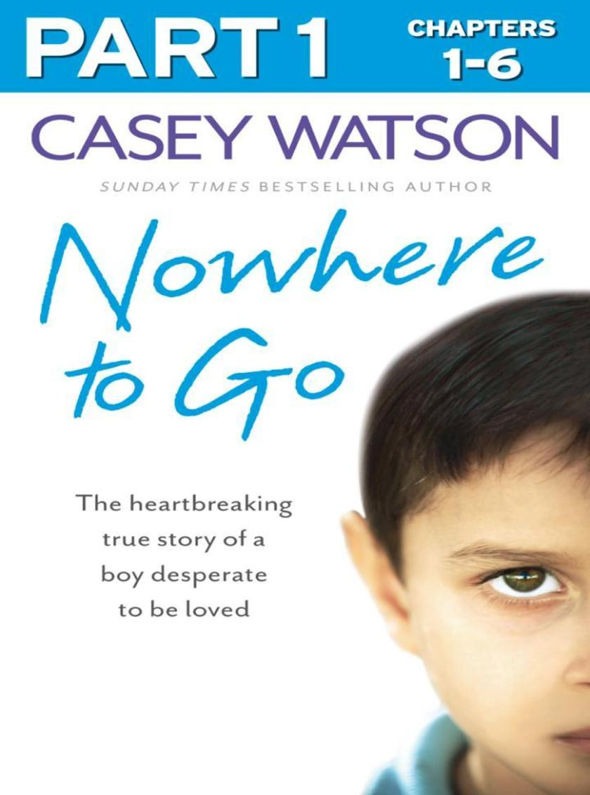 Nowhere to Go: Part 1 of 3