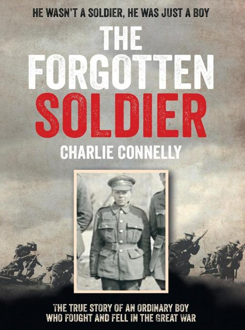 The Forgotten Soldier: He wasn't a soldier, he was just a boy