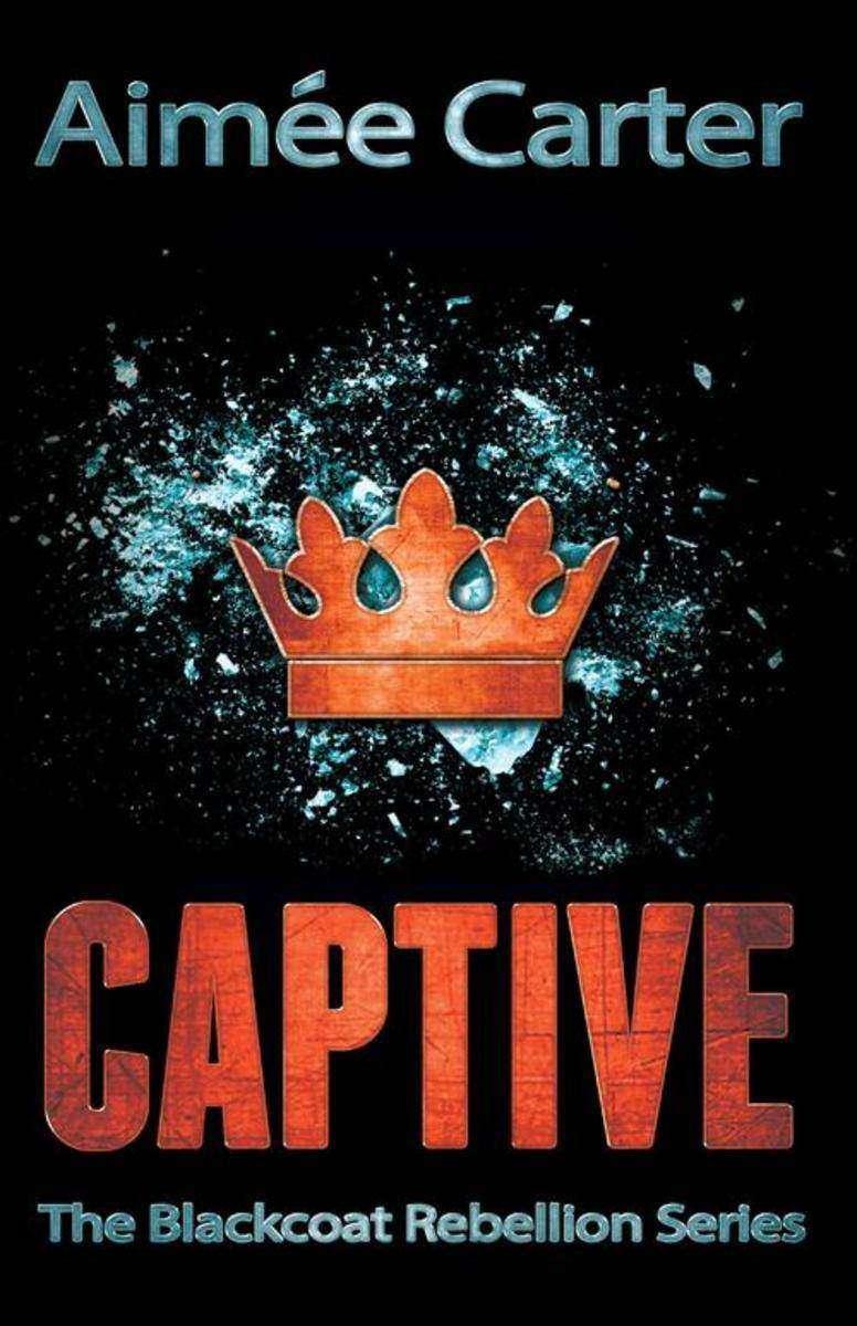 Captive (The Blackcoat Rebellion, Book 2)