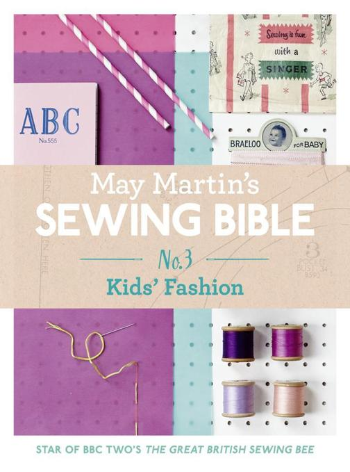 May Martin's Sewing Bible e-short 3: Kids