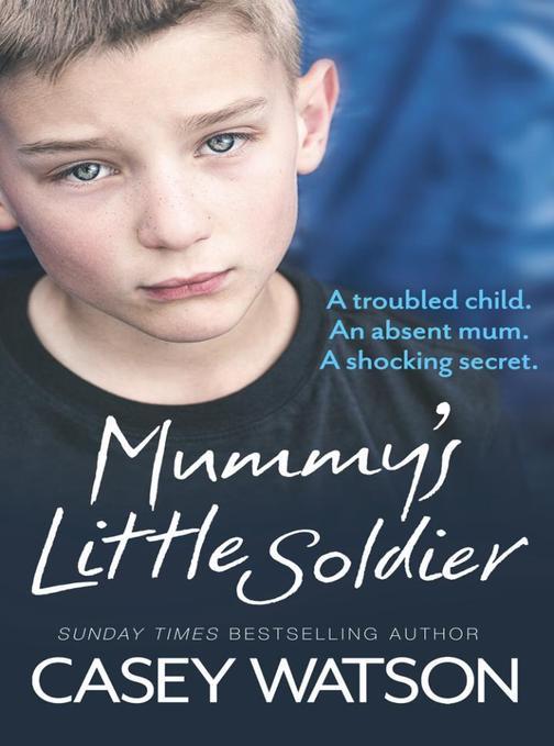 Mummy's Little Soldier: A troubled child.