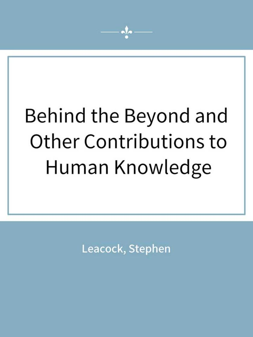 Behind the Beyond and Other Contributions to Human Knowledge