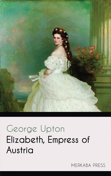 Elizabeth Empress of Austria