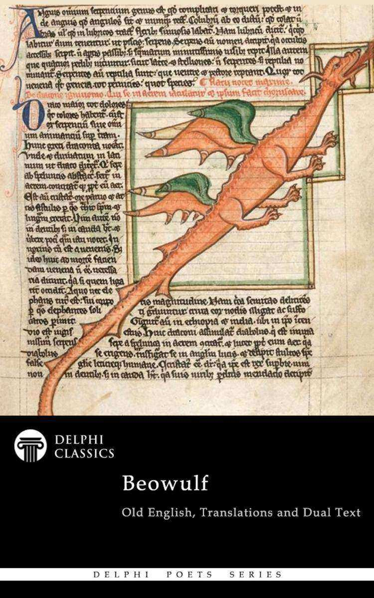 Complete Beowulf - Old English Text, Translations and Dual Text (Illustrated)