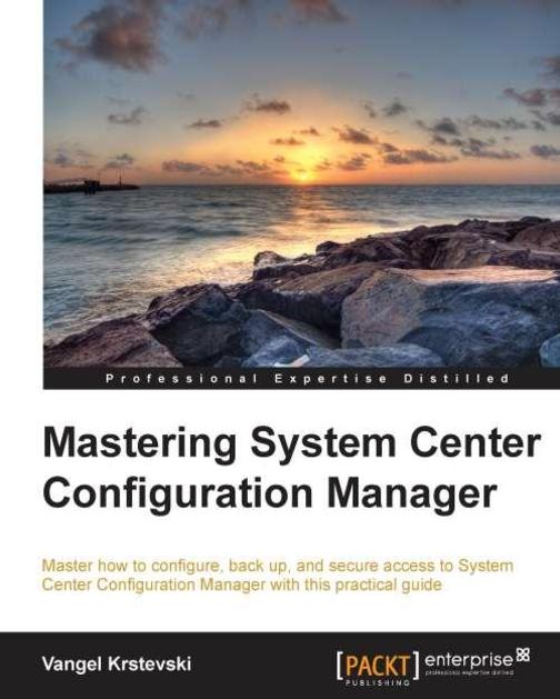 Mastering Microsoft system centre Configuration Manager