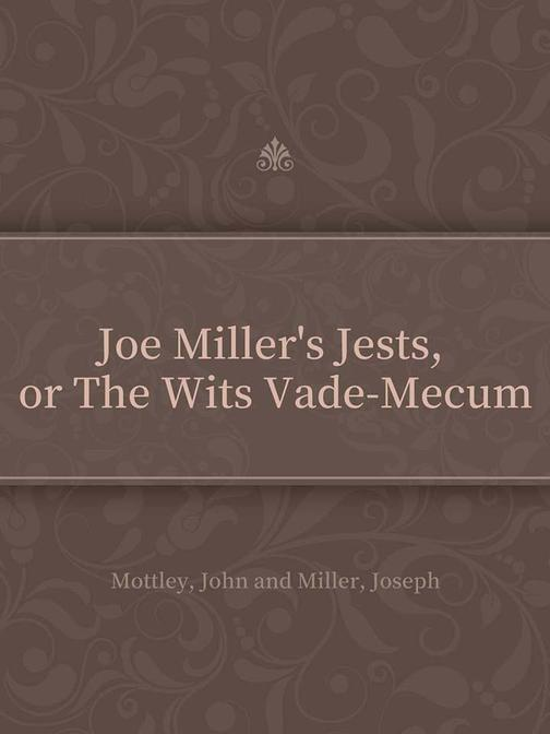 Joe Miller's Jests, or The Wits Vade-Mecum
