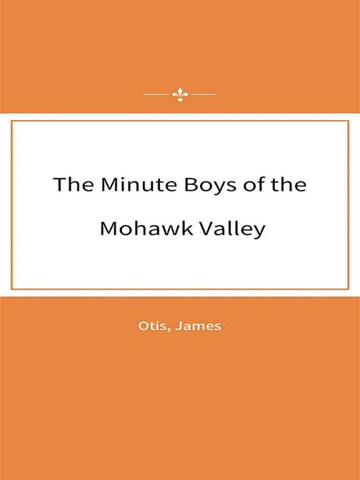 The Minute Boys of the Mohawk Valley