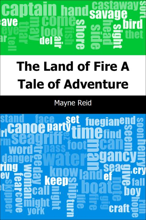 The Land of Fire: A Tale of Adventure