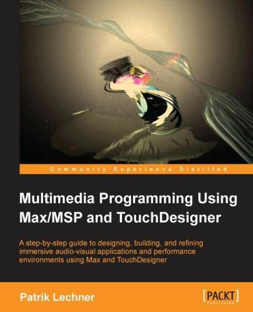 Multimedia Programming Using Max/MSP and TouchDesigner