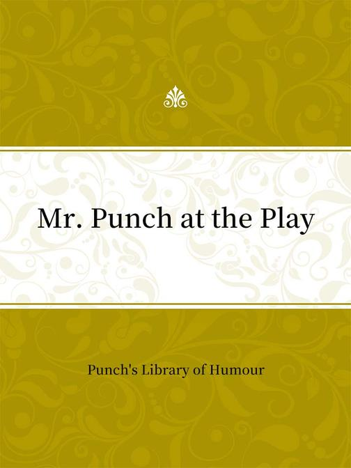 Mr. Punch at the Play