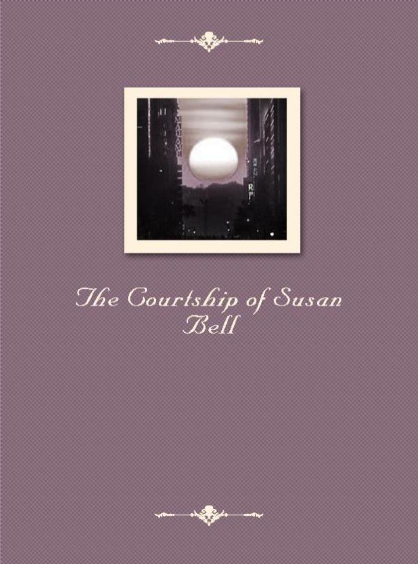 The Courtship of Susan Bell