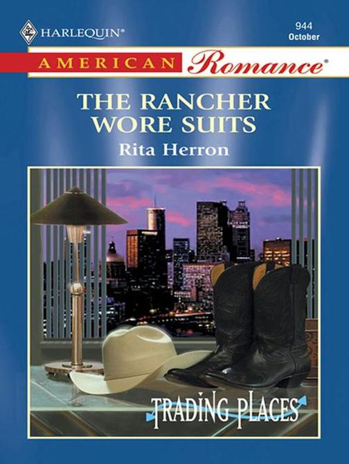 The Rancher Wore Suits (Mills & Boon American Romance)