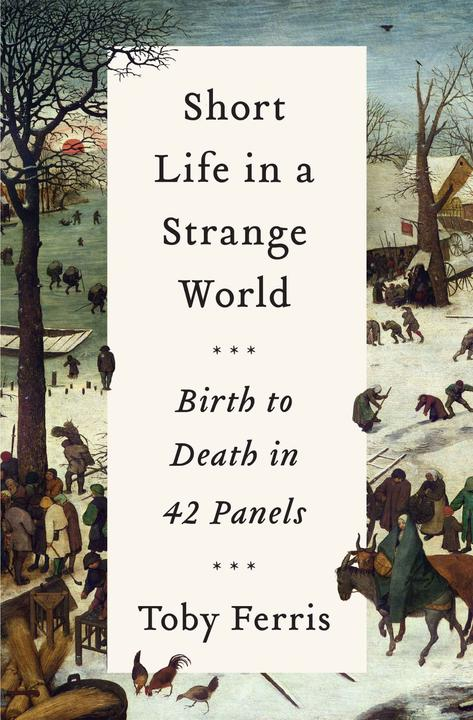 Short Life in a Strange World:Birth to Death in 42 Panels
