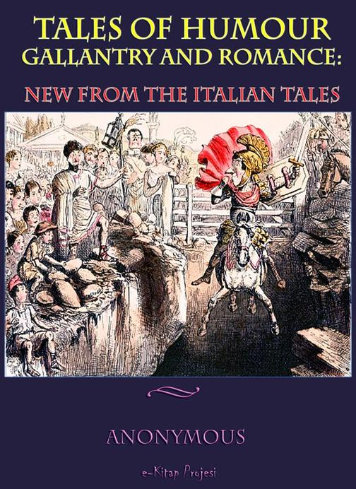 Tales Of Humour, Gallantry and Romance: New from the Italian Tales (Illustrated)