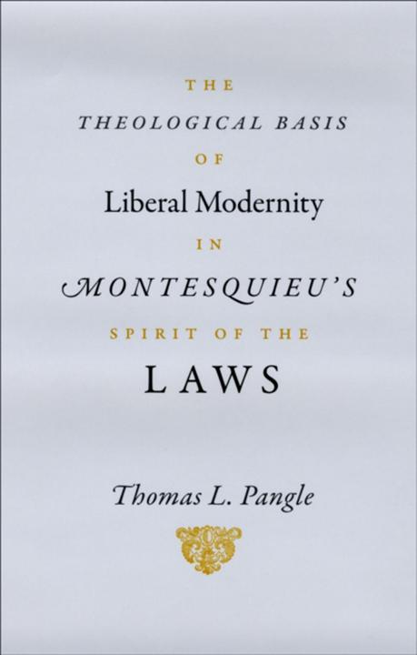 """Theological Basis of Liberal Modernity in Montesquieu's """"Spirit of the Laws"""""""