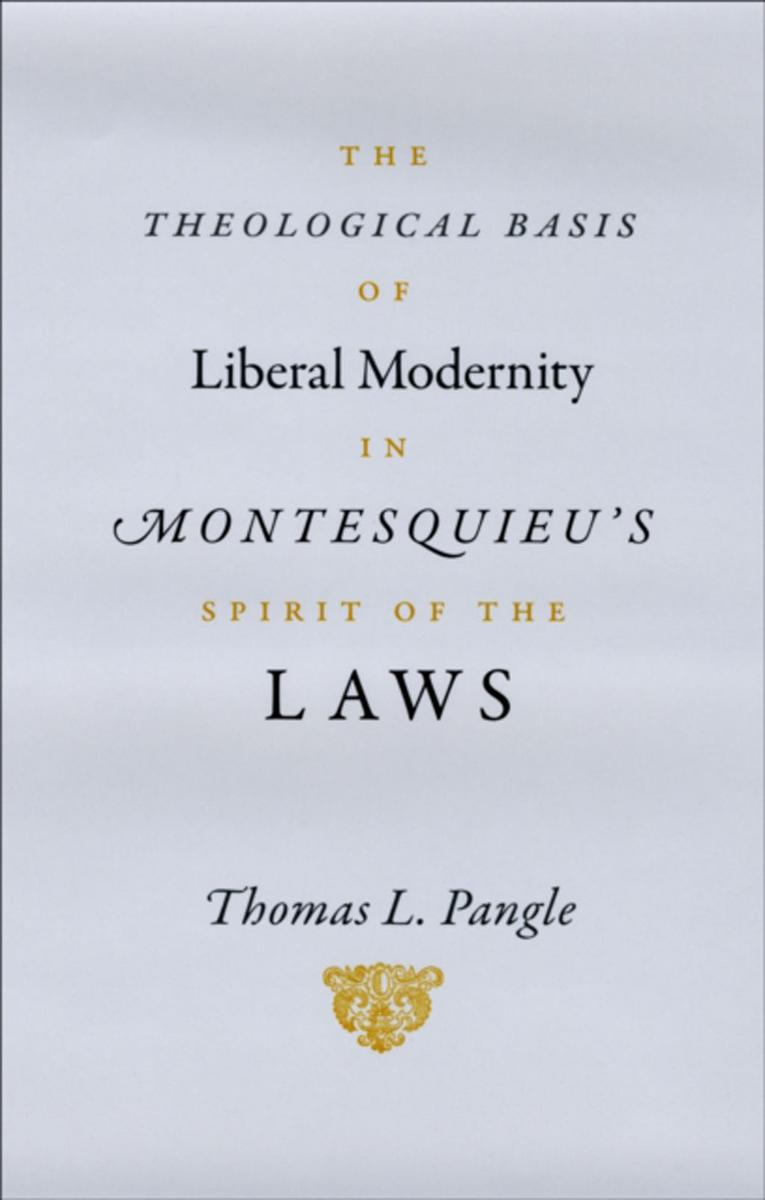 "Theological Basis of Liberal Modernity in Montesquieu's ""Spirit of the Laws"""