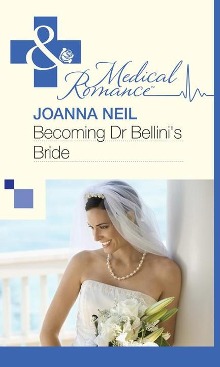 Becoming Dr Bellini's Bride (Mills & Boon Medical)