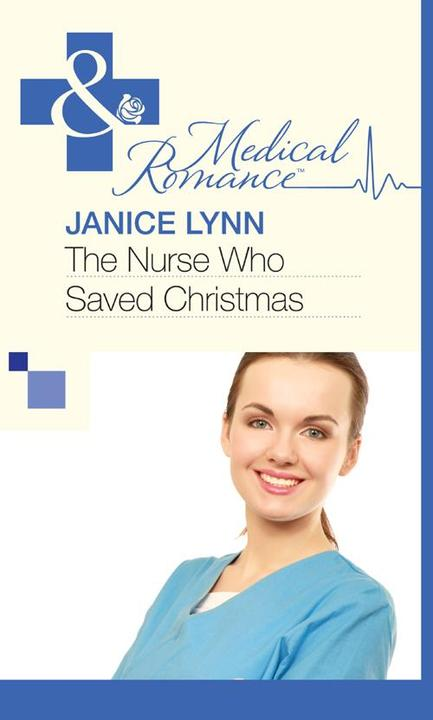 The Nurse Who Saved Christmas (Mills & Boon Medical)