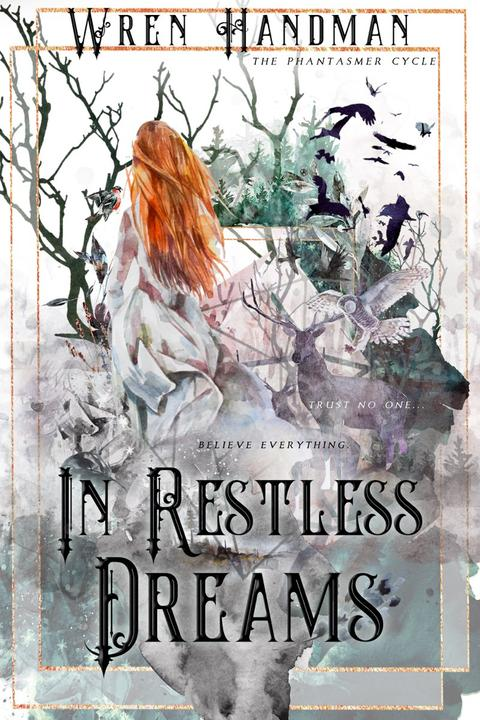 In Restless Dreams: Trust no one... believe everything