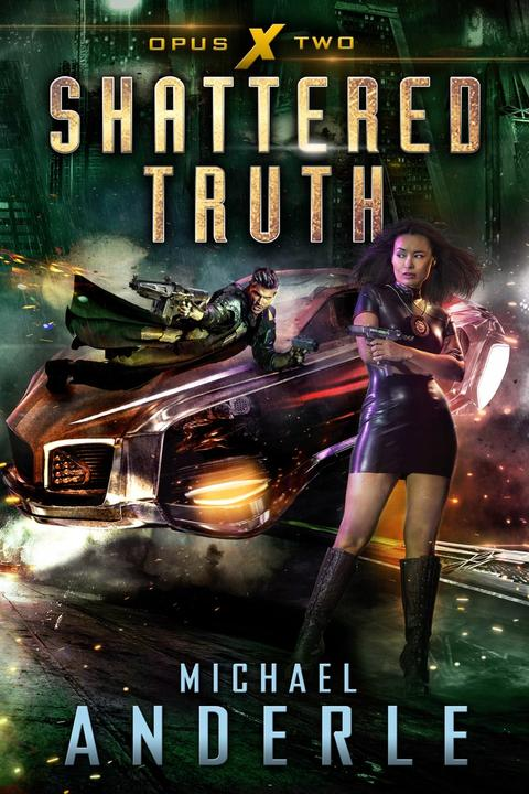 Shattered Truth: Book Two of the Opus X Series