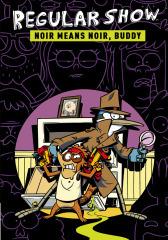 Regular Show Vol. 2 OGN: Noir Means Noir, Buddy