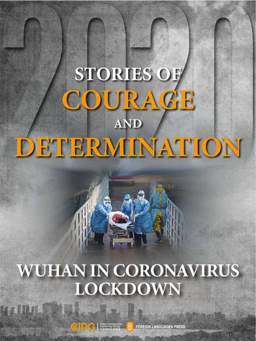 Stories of Courage and Determination:Wuhan in Coronavirus Lockdown