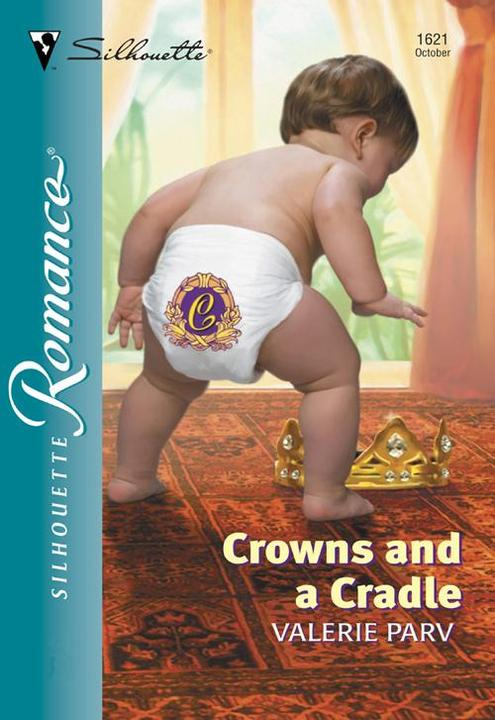 Crowns And A Cradle (Mills & Boon Silhouette)