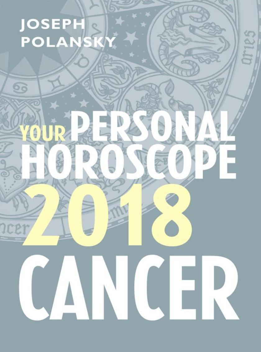 Cancer 2018: Your Personal Horoscope