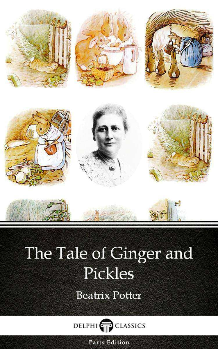 The Tale of Ginger and Pickles by Beatrix Potter - Delphi Classics (Illustrated)