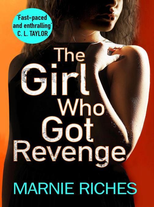 The Girl Who Got Revenge: The addictive new crime thriller of 2018 (George McKen