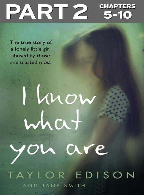 Part 2 of 3: The true story of a lonely little girl abused by those she trusted