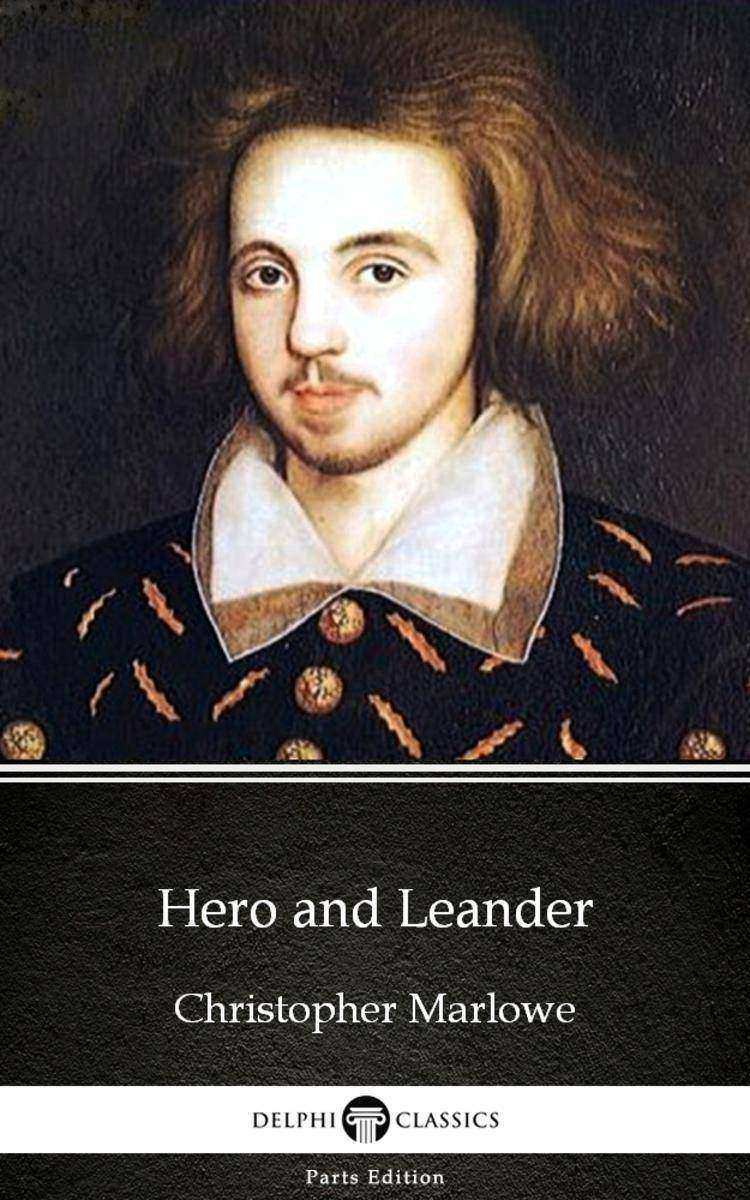 Hero and Leander by Christopher Marlowe - Delphi Classics (Illustrated)