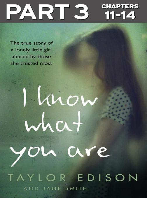 Part 3 of 3: The true story of a lonely little girl abused by those she trusted