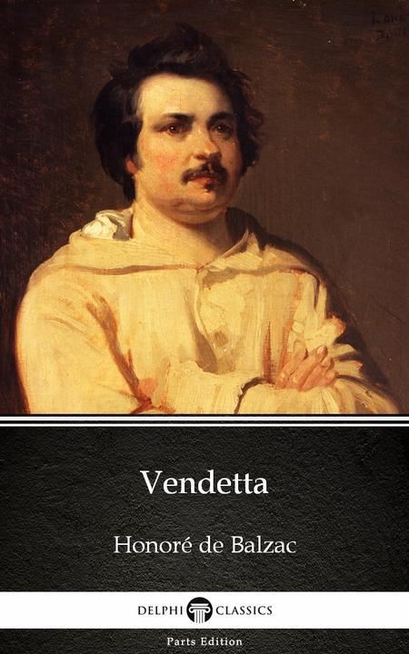 Vendetta by Honoré de Balzac - Delphi Classics (Illustrated)