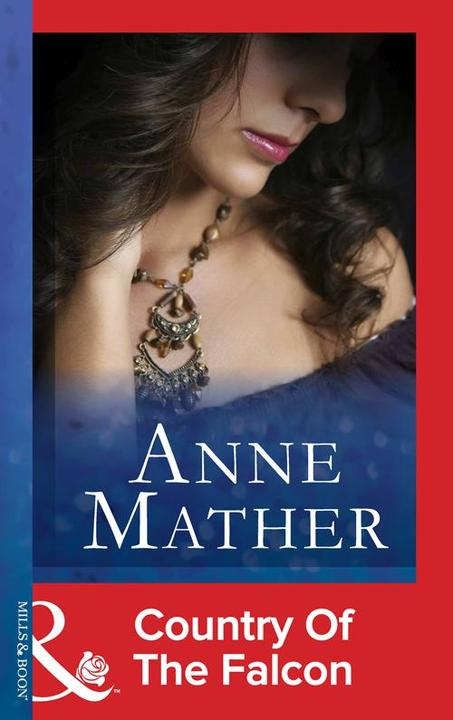Country of the Falcon (Mills & Boon Modern) (The Anne Mather Collection)
