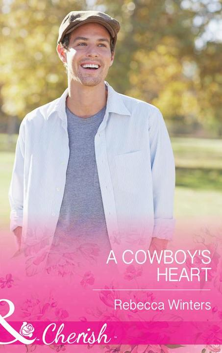 A Cowboy's Heart (Mills & Boon Cherish) (Hitting Rocks Cowboys, Book 2)