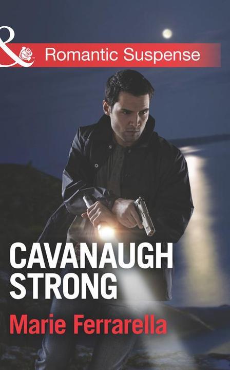 Cavanaugh Strong (Mills & Boon Romantic Suspense) (Cavanaugh Justice, Book 28)