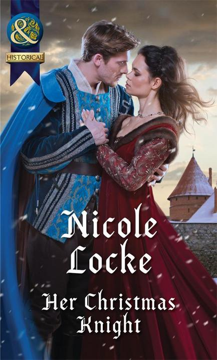 Her Christmas Knight (Mills & Boon Historical) (Lovers and Legends, Book 6)