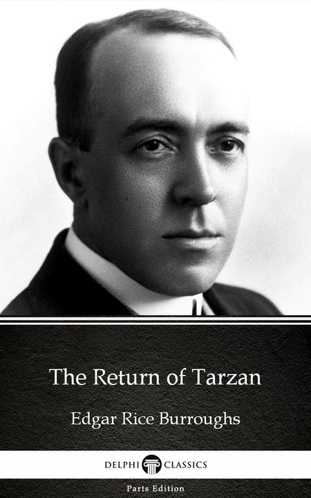The Return of Tarzan by Edgar Rice Burroughs - Delphi Classics (Illustrated)
