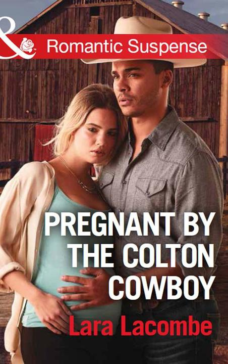 Pregnant By The Colton Cowboy (Mills & Boon Romantic Suspense) (The Coltons of S