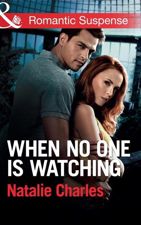 When No One Is Watching (Mills & Boon Romantic Suspense)