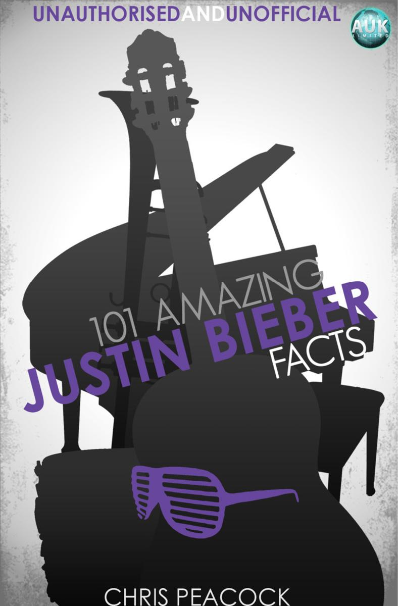 101 Amazing Justin Bieber Facts