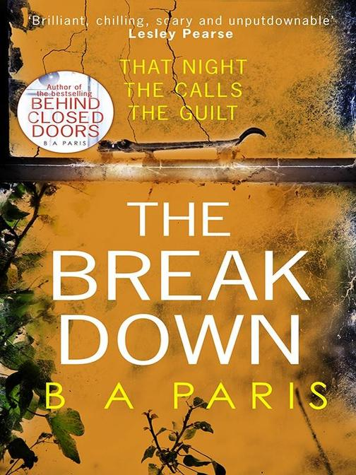 The Breakdown: The gripping thriller from the bestselling author of Behind Close